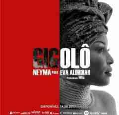 Neyma - Gigolo Ft. Eva Alordiah